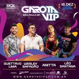 GAROTA VIP 2017 end of the year party with Wesley Safadao,Anitta,Gusttavo Lima & Leo Santana